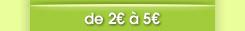 entre 2 et 5 euros